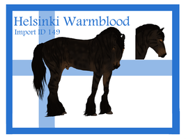 The Helsinki Warmblood Import ID 149# by LiaLithiumTM
