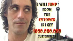 I will Jump from the CN Tower if get1.000.000 Subs by Topas2012