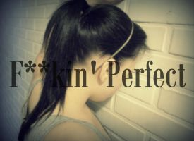F**kin' perfect by Janikaa