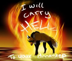 I will carry hell to your doorstep by Ymia-the-cheetah