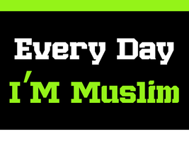 Every Day I'M MUSLIM by Aminebjd