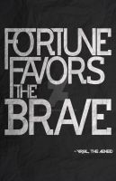 Fortune Favors the Brave by Flich