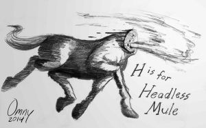 H is for Headless Mule by Omny87