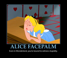 Alice in Wonderland Facepalm by MrAngryDog
