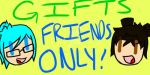 Gifts Friends Only by Ali--Kat