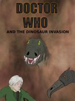 Doctor who and the dinosaur invasion by manofallart