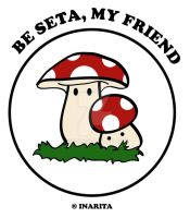 Be seta, my friend by Inarita