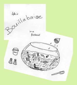 Bouillabaise in a fish bowl by hebazAtion