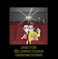 Matt and DJ Film Review Podcast Reviewers Podcas by OHea