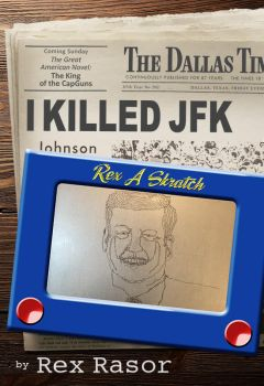 I-Killed-JFK-KSR by latchkey-artist