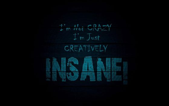 I'm not crazy... by EpicManPhilip