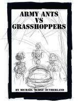 Army Ants vs Grasshoppers soon by SudsySutherland