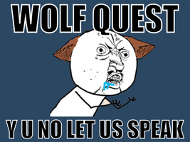 Wolf Quest Y U NO by KoaCrack