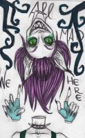 We all mad here... by angeldust-nigtmare