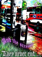 The streets..never end by kidwithscissors