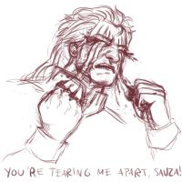 YOU'RE TEARING ME APART, SAUZA by ohsnap-son
