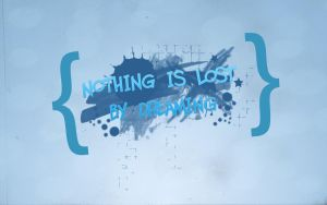 Nothing is Lost by Dreaming Wallpaper by TheYamiiSa