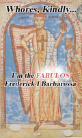 Frederick I, Holy and FABULOUS Roman Emperor by KiaLaoTheDubber