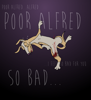 Alfred needs pity by mechanicalmasochist