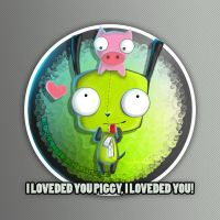 GIR I loveded you piggy by rioan26
