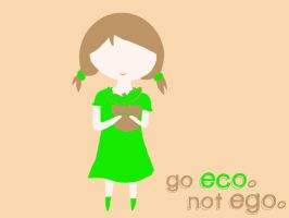 Go ECO Not Ego by hissatsugirl