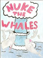 Nuke The Whales by sakurarocket