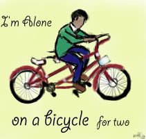 I'm Alone on a bicycle for two by Jagsrock