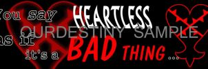 Bad to be Heartless by OurDestinyDesigns