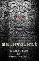 Malevolent: A Short Indie Horror Film Poster by trickytreater