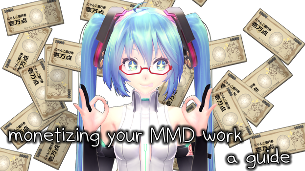a guide to making money with MMD by AkemiWhy