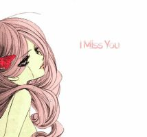 I Miss You by Kathy-Chan007