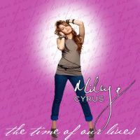 Miley Cyrus The Time of Our Lives CD Cover by smileymileysworld
