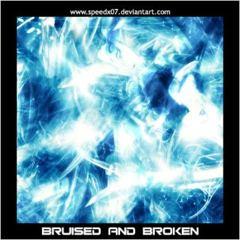 Bruised and Broken by SpeedX07