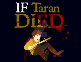 If Taran DIED by MIKEYCPARISII