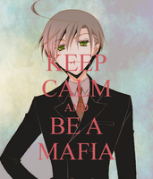 BE CALM AND BE A MAFIA by Shadow-fan-girl-16