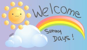 Welcome, Sunny Days by glasskiwi