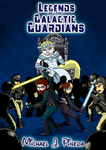 Legends of the Galactic Guardians by Miguelhan