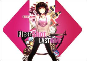 First Shot, Last Time. by Kyantsu