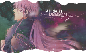 All do is dream of you. by LeenDl