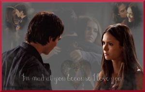 I'm mad at you because I love you- Vampire Diaries by TrisStock