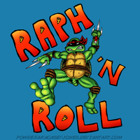 Raph 'N Roll (Shirt now available!) by PowderAkaCaseyJones