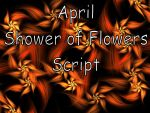 April Shower of Flowers Script by Shortgreenpigg