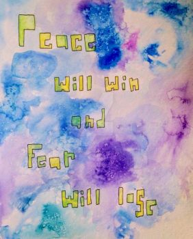 Peace Will Win and Fear Will Lose Watercolor by Erinwolf1997