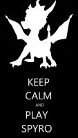 Keep Calm and Play Spyro by smartguy123
