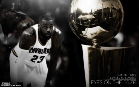 LeBron James | Eyes on the Prize | Wallpaper by ClydeGraffix