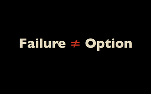 Failure is Not an Option by VikeSinha
