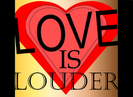 LOVE is LOUDER by evanesces