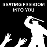 Beating Freedom Into You by BullMoose1912