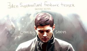 Eden SPN fanbook teaser by Gregory-Welter
