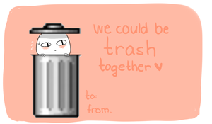 Trash Valentine by Miiukka